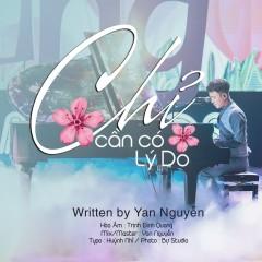 Chỉ Cần Có Lý Do (Single) - Yan Nguyễn, Trịnh Đình Quang