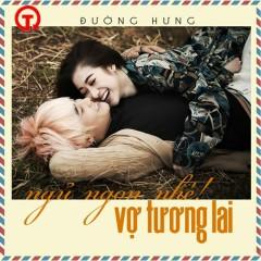 Ngủ Ngoan Nhé Vợ Tương Lai (Single) - Đường Hưng