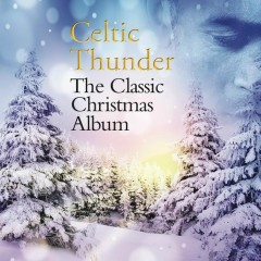 The Classic Christmas Album - Celtic Thunder
