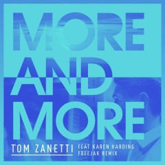 More & More (Freejak Remix) - Tom Zanetti,Karen Harding