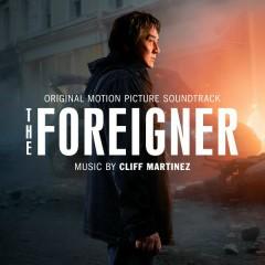 The Foreigner (Original Motion Picture Soundtrack) - Cliff Martinez