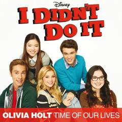 Time Of Our Lives (Main Title Theme) - Olivia Holt