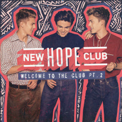 Welcome To The Club (Pt.2) - New Hope Club