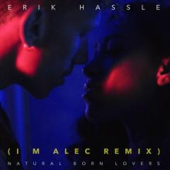 Natural Born Lovers (I M Alec Remix) - Erik Hassle