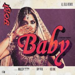 Baby (ILL BLU Remix) - Yogi, Maleek Berry, Ray BLK