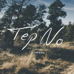 I'm Evil - Tep No