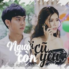 Người Cũ Còn Yêu (Single) - Lê Anh Khôi