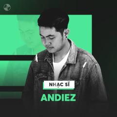 Những Sáng Tác Hay Nhất Của Andiez - Andiez