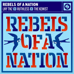 Rebels Of A Nation (Single) - LNY TNZ, Ruthless, The Kemist