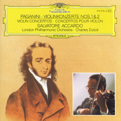 Paganini: Violin Concertos Nos.1 & 2 - Salvatore Accardo,London Philharmonic Orchestra,Charles Dutoit