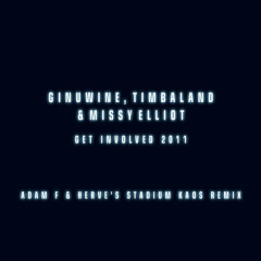 Get Involved (Adam F & Hervé's Stadium Kaos Remix) - Ginuwine,Timbaland,Missy Elliott