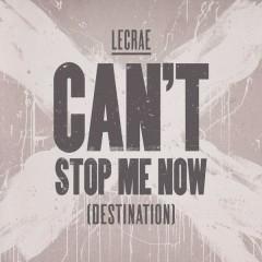 Can't Stop Me Now (Destination) - Lecrae