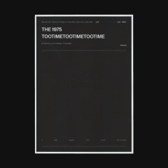 TOOTIMETOOTIMETOOTIME (Single) - The 1975