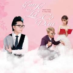 Em Sẽ Là Cô Dâu (Single) - Minh Vương M4U, Huy Cung
