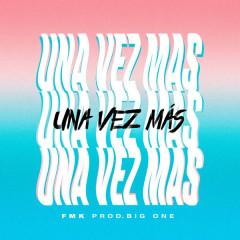 Una Vez Más (Single) - FMK