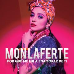 Por Qué Me Fui A Enamorar De Ti (Single) - Mon Laferte