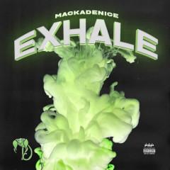 Exhale (Single) - Mackadenice