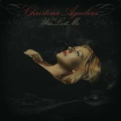 You Lost Me - Christina Aguilera