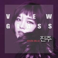 Viewglass (Single) - Hyun Jin Ju