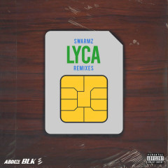 Lyca (Remixes) - Swarmz