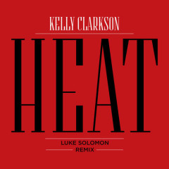 Heat (Luke Solomon Remix) - Kelly Clarkson