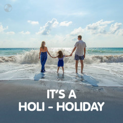 It's A Holi - Holiday