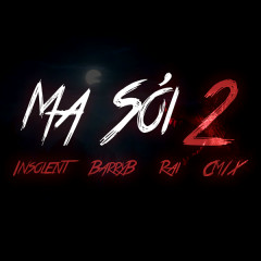 Ma Sói 2 (Single) - INSOLENT, BarryB, RAI, CM1X
