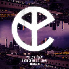 Both Of Us (Remixes) - Yellow Claw