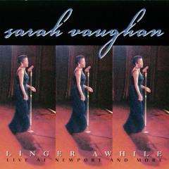 Linger Awhile (Live At Newport & More) - Sarah Vaughan