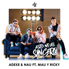 Esto No Es Sincero (Single) - Adexe, Nau