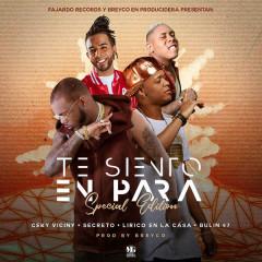 Te Siento En Para - Special Edition (Single) - Ceky Viciny, Secreto El Famoso Biberón, Lirico En La Casa, Bulin 47