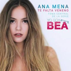 Te Falta Veneno (Versíon 2017) - Ana Mena
