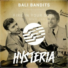 Fire In Your Soul (Single) - Bali Bandits