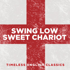 Swing Low, Sweet Chariot: Timeless English Classics - Various Artists
