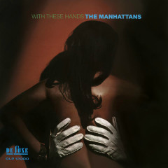 With These Hands (Expanded Version) - The Manhattans