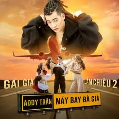 Máy Bay Bà Già (Gái Già Lắm Chiêu 2 OST) (Single) - Addy Trần