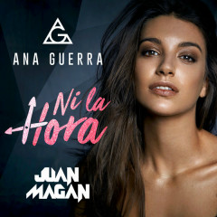Ni La Hora (Single) - Ana Guerra, Juan Magan