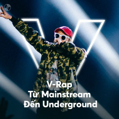 V-Rap Từ Mainstream Đến Underground - Various Artists