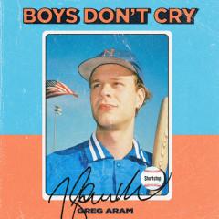 Boys Don't Cry (Single) - Greg Aram