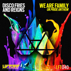 We Are Family (Uk Pride Anthem) - Disco Fries, Reigns