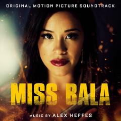 Miss Bala (Original Motion Picture Soundtrack) - Alex Heffes