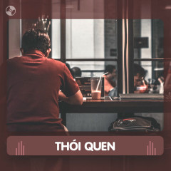 Thay Lời Muốn Nói: Thói Quen - Various Artists
