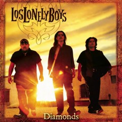 Diamonds - Los Lonely Boys