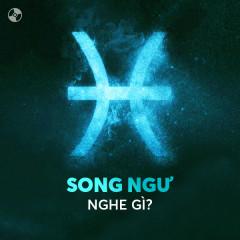 Song Ngư Nghe Gì? - Various Artists