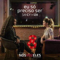 Eu Só Preciso Ser (Single) - Sandy, IZA
