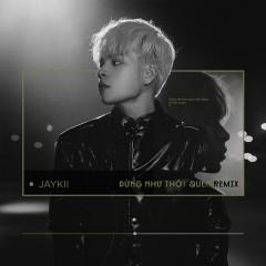 Đừng Như Thói Quen (Remix) (Single) - JayKii, Nemo