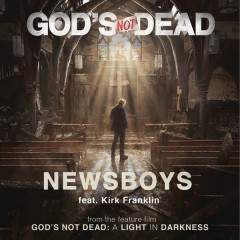 God's Not Dead (Single) - Newsboys