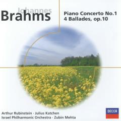 Brahms: Piano Concerto No.1 in D minor/4 Ballades, Op.10 - Arthur Rubinstein,Israel Philharmonic Orchestra,Zubin Mehta,Julius Katchen