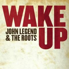 Wake Up [Digital 45] - John Legend,The Roots