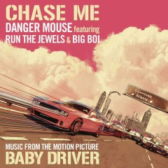 Chase Me - Danger Mouse,Run The Jewels,Big Boi